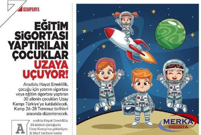Eğitim sigortası yaptırılan çocuklar uzaya uçuyor!